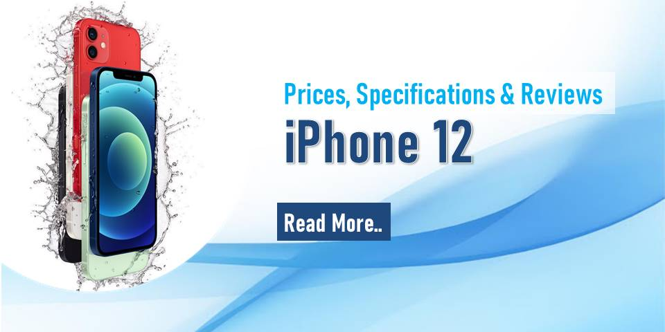 iPhone 12 : Prices, Specifications and Reviews