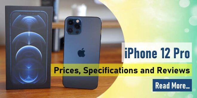 iPhone 12 Pro : Prices, Specifications and Reviews